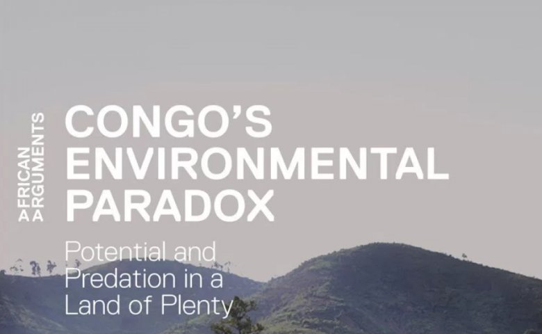 Book Review: Congo's Environmental Paradox: Potential and Predation in a Land of Plenty by Theodore Trefon